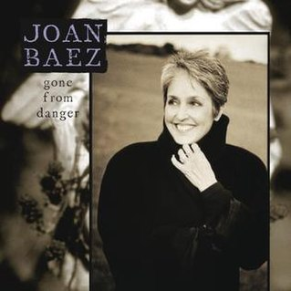 <i>Gone from Danger</i> 1997 studio album by Joan Baez