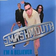 I'm a Believer by Smash Mouth.jpg
