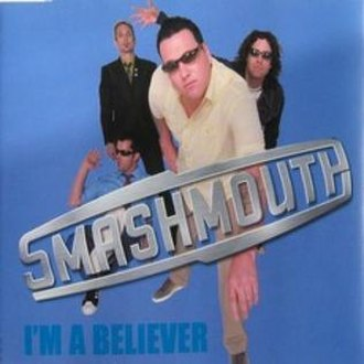 I'm a Believer - Image: I'm a Believer by Smash Mouth