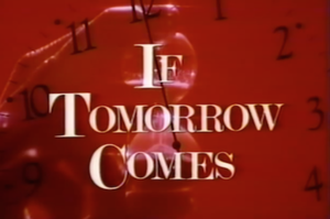 If Tomorrow Comes (miniseries) - Image: If Tomorrow Comes (miniseries)