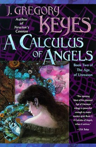 A Calculus of Angels - Image: J. Gregory Keyes A Calculus of Angels