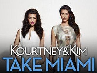 Kourtney and Kim Take Miami - Image: Kourtney and Kim Take Miami