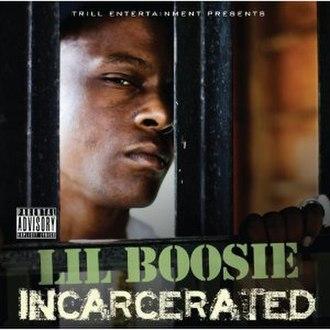 Incarcerated (album) - Image: Lil Boosie Incarecerated