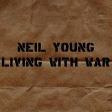 Living with War (Neil Young album - cover art).jpg
