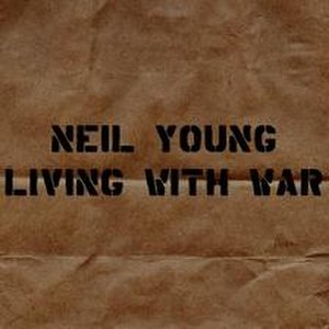 Living with War - Image: Living with War (Neil Young album cover art)