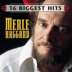 16 Biggest Hits (Merle Haggard album) - Image: Merle Haggard 16Biggest