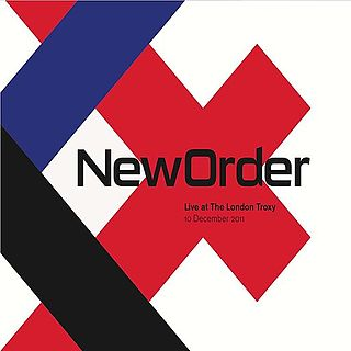 <i>Live at the London Troxy</i> 2011 live album by New Order