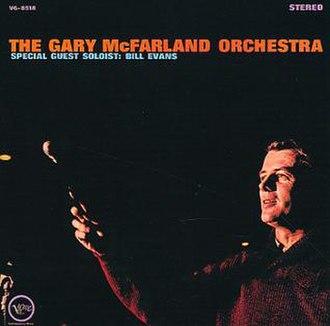 The Gary McFarland Orchestra - Image: The Gary Mc Farland Orchestra