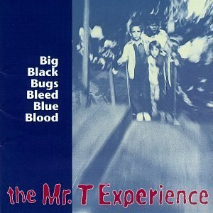 Big Black Bugs Bleed Blue Blood - Image: The Mr. T Experience Big Black Bugs Bleed Blue Blood cover