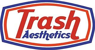 Trash Aesthetics