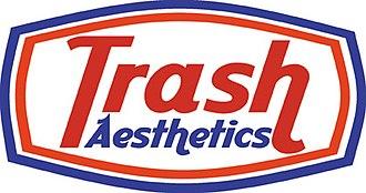 Trash Aesthetics - Trash Aesthetics