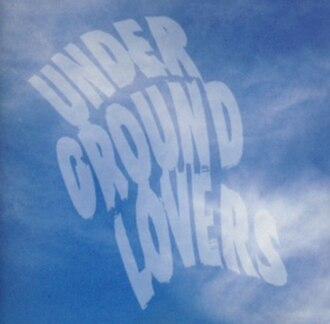 Underground Lovers (album) - Image: Underground Lovers debut album
