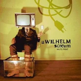 Mute Print - Image: A Wilhelm Scream Mute Print