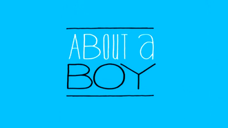 About a Boy (TV series) - Image: About a Boy intertitle
