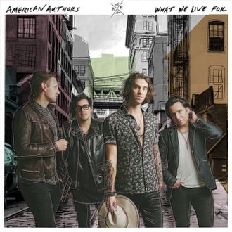 What We Live For - Image: American Authors What We Live For (Artwork)