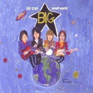 Big Star, Small World - Image: Big Star Small World Album Cover
