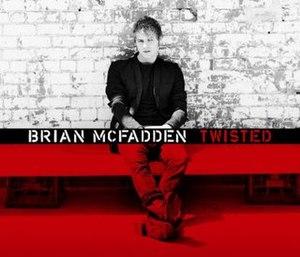Twisted (Brian McFadden song) - Image: Briantwistedmcfadden cd