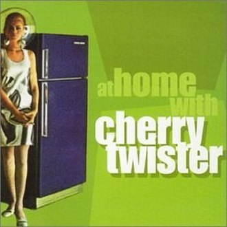 Cherry Twister - Image: Cherry Twister At Home With Cherry Twister