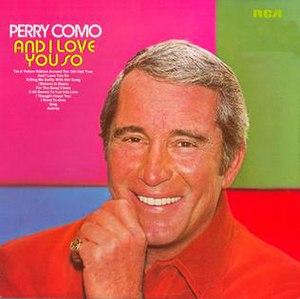 And I Love You So (Perry Como album)