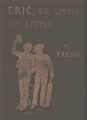 Eric, or, Little by Little - Cover of the 1891 edition