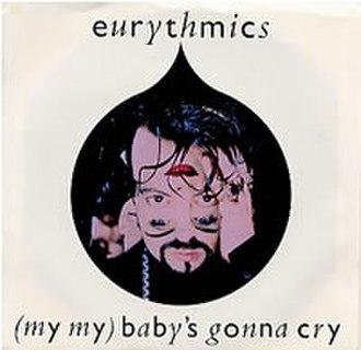 (My My) Baby's Gonna Cry - Image: Eurythmics MMBGC