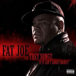 If It Ain't About Money - Image: Fat Joe If It Aint About Money