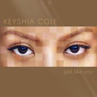 Just like You (Keyshia Cole album) - Image: Just like You (Keyshia Cole album)