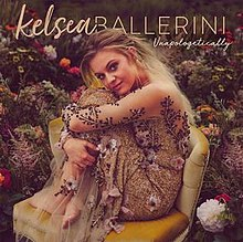 [Image: 220px-Kelsea_Ballerini_-_Unapologeticall..._cover.jpg]