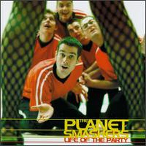 Life of the Party (album) - Image: Life of the Party (The Planet Smashers album cover art)