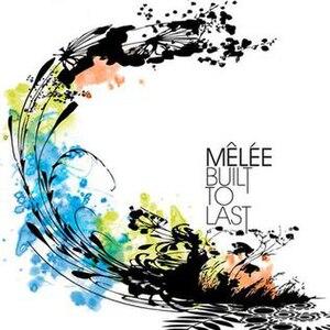 Built to Last (Mêlée song) - Image: Mêlée Built To Last