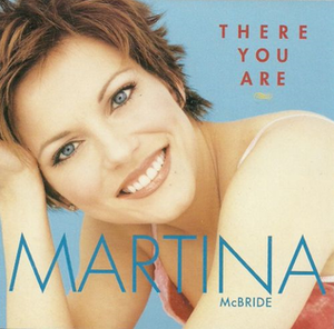 There You Are (Martina McBride song) - Image: Martina Mc Bride There You Are