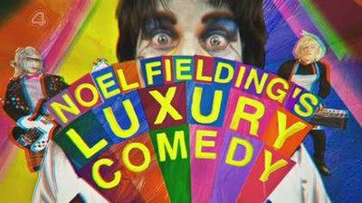 Picture of a TV show: Noel Fielding's Luxury Comedy