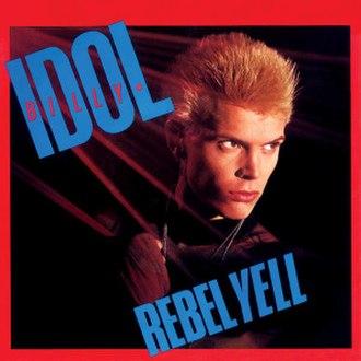 Rebel Yell (song) - Image: Rebel Yell