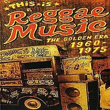 This Is Reggae Music: The Golden Era 1960-1975 - Wikipedia