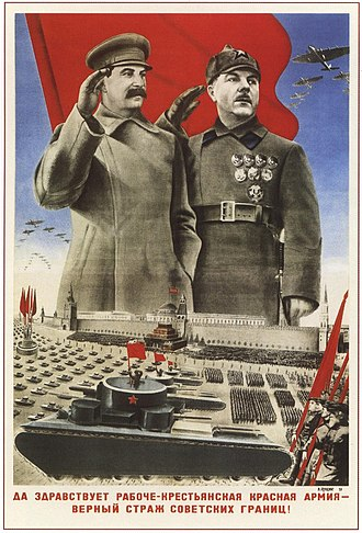 "Military history of the Soviet Union - Joseph Stalin and Kliment Voroshilov depicted saluting a military parade in Red Square above the message ""Long Live the Worker-Peasant Red Army—a Dependable Sentinel of the Soviet Borders!"""