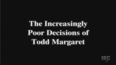 Picture of a TV show: The Increasingly Poor Decisions Of Todd Margaret