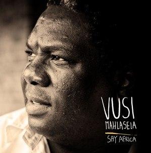 Say Africa - Image: Vusi Mahlasela Say Africa