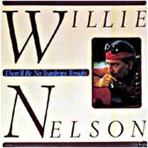There'll Be No Teardrops Tonight - Image: Willie Nelson Therell be no Teardrops Tonight cover