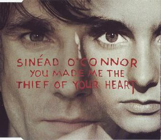 You Made Me the Thief of Your Heart 1994 single by Sinéad OConnor