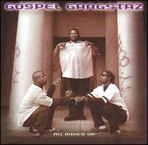 All Mixed Up (Gospel Gangstaz album) - Image: All Mixed Up