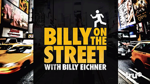 Billy on the Street - Image: Billy on the Street title card