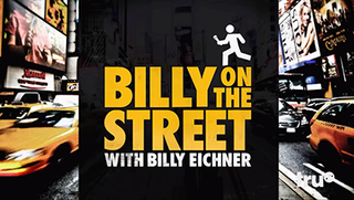 <i>Billy on the Street</i> American comedy game show hosted by Billy Eichner