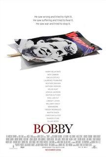 <i>Bobby</i> (2006 film) 2006 film