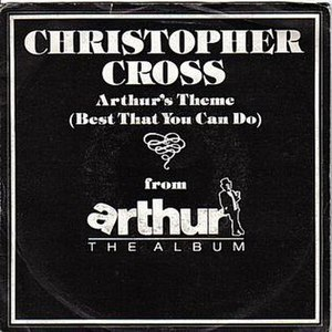 Arthur's Theme (Best That You Can Do) - Image: Christopher Cross Arthur's Theme (Best That You Can Do) (single)