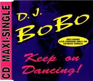 Keep On Dancing (DJ BoBo song) 1993 single by DJ BoBo