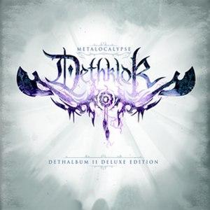 Dethalbum II - Image: Dethklok The Dethalbum II (deluxe edition) cover
