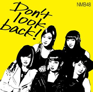 Don't Look Back! (NMB48 song) - Image: Don't Look Back Cover
