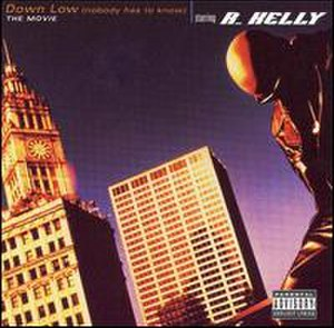Down Low (Nobody Has to Know) - Image: Down Low (Nobody Has to Know) (R. Kelly) album cover