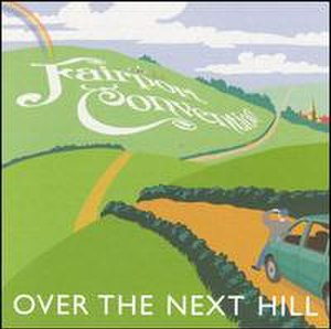 Over the Next Hill - Image: Fairport Convention Over The Next Hill