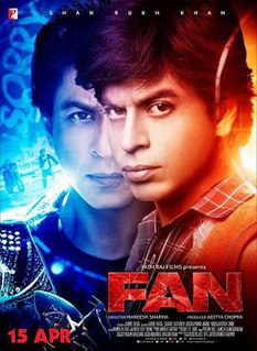 <i>Fan</i> (film) 2016 film by Maneesh Sharma